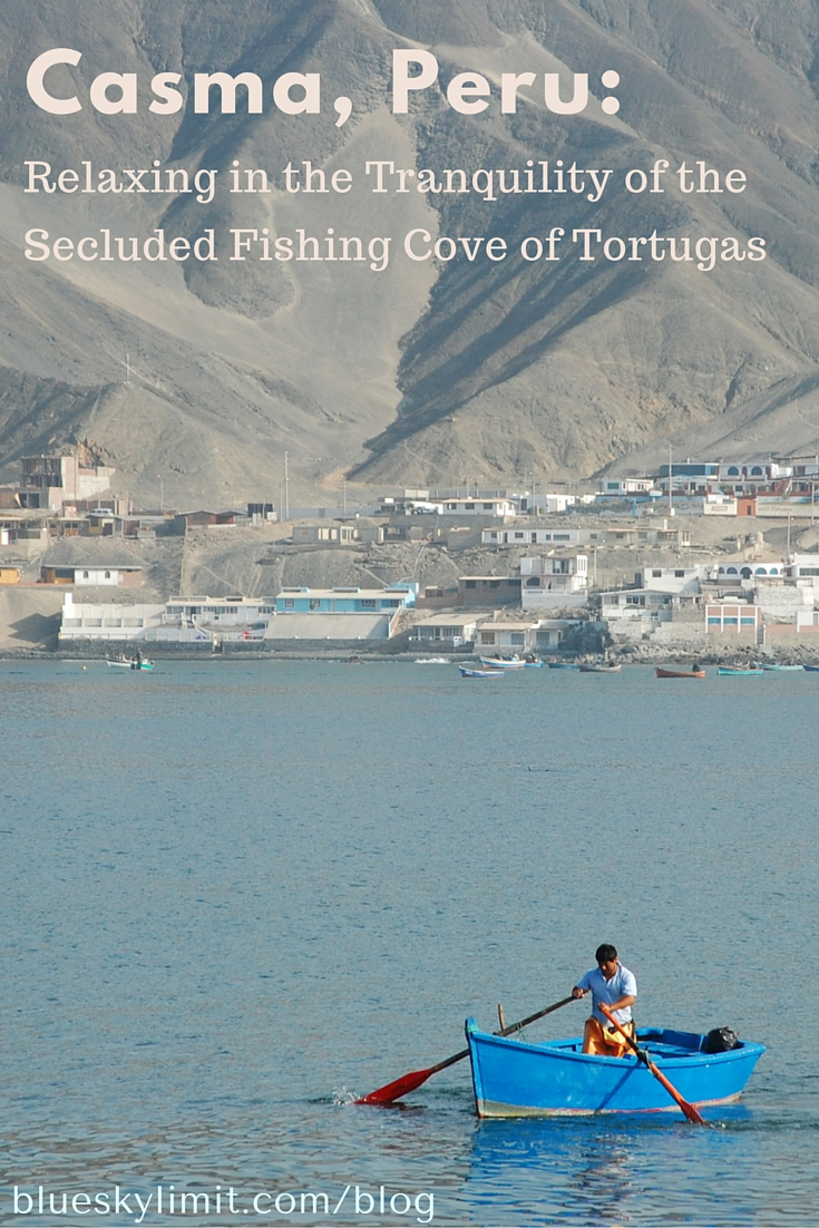 Casma, Peru- Relaxing in the Tranquility of the Secluded Fishing Cove of Tortugas