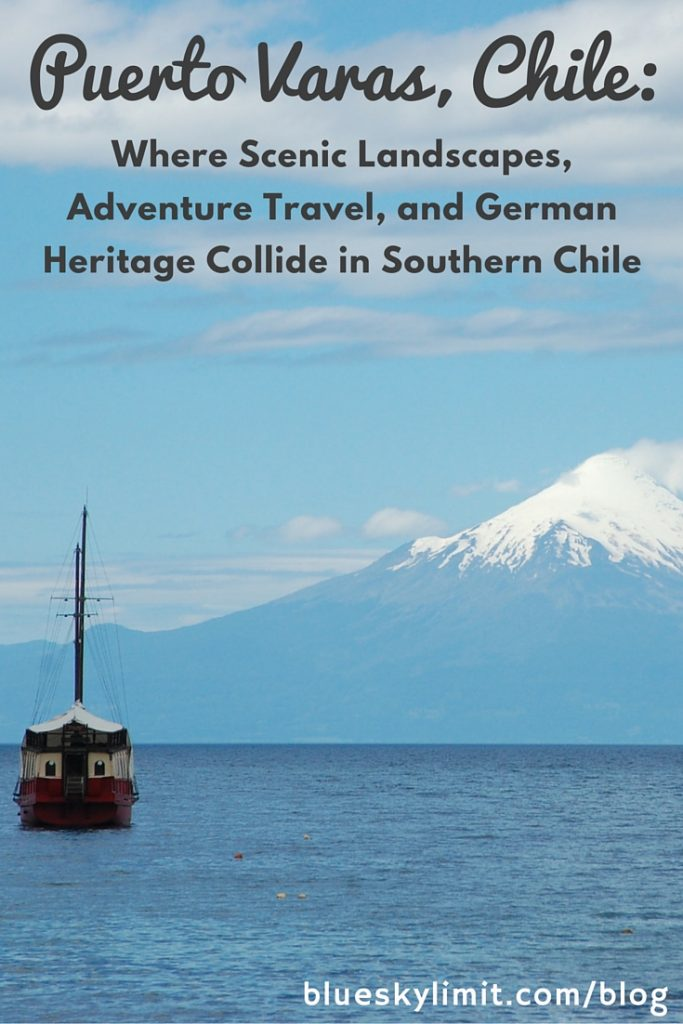 Puerto Varas, Chile Where Scenic Landscapes, Adventure Travel, and German Heritage Collide in Southern Chile