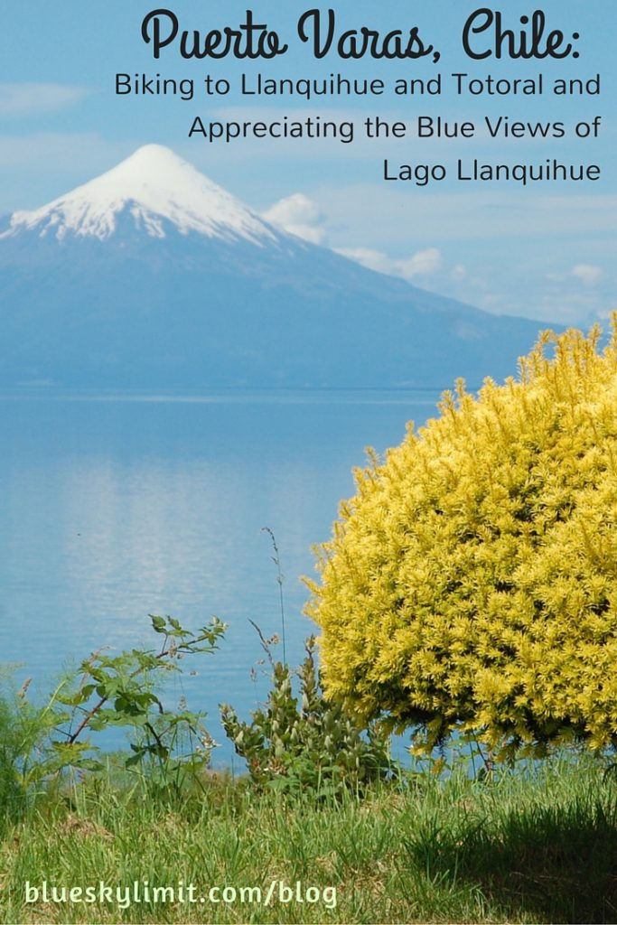 Puerto Varas, Chile - Biking to Llanquihue and Totoral and Appreciating the Blue Views of Lago Llanquihue