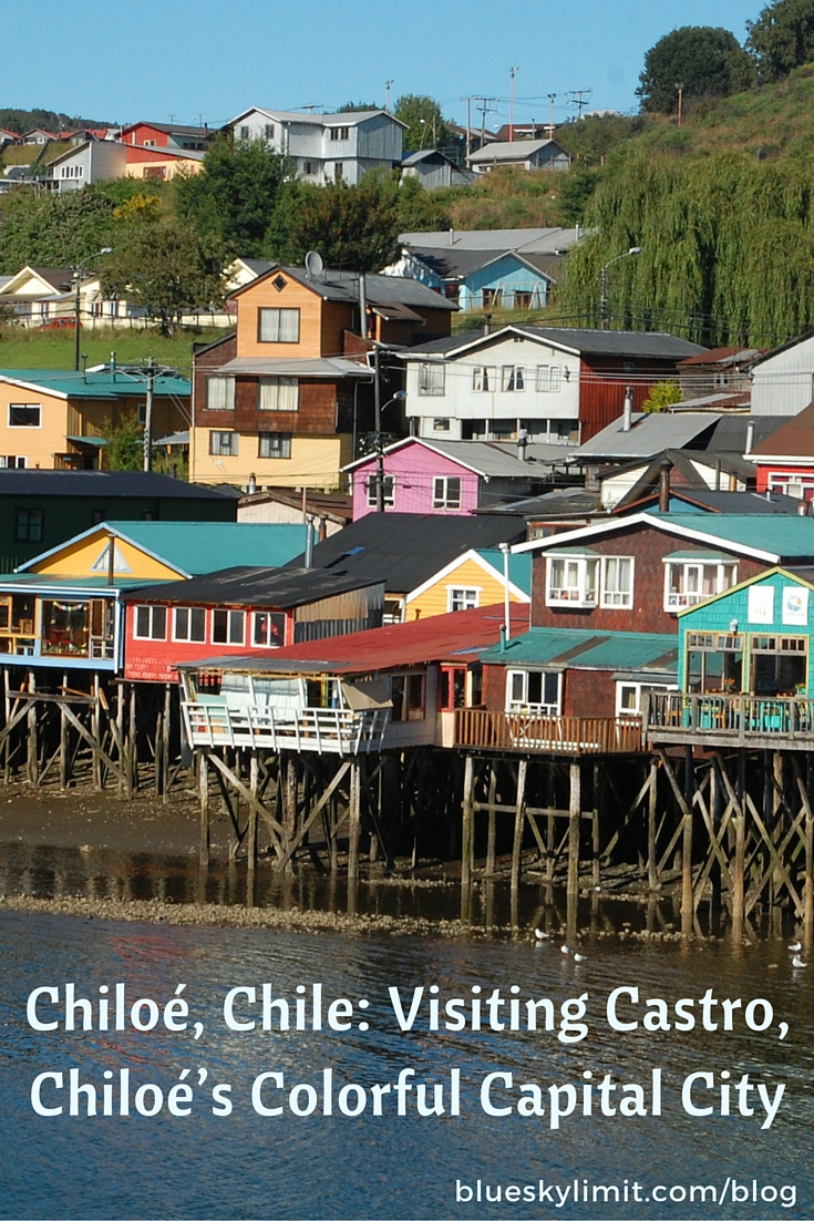 Chiloé, Chile- Visiting Castro, Chiloé's Colorful Capital City