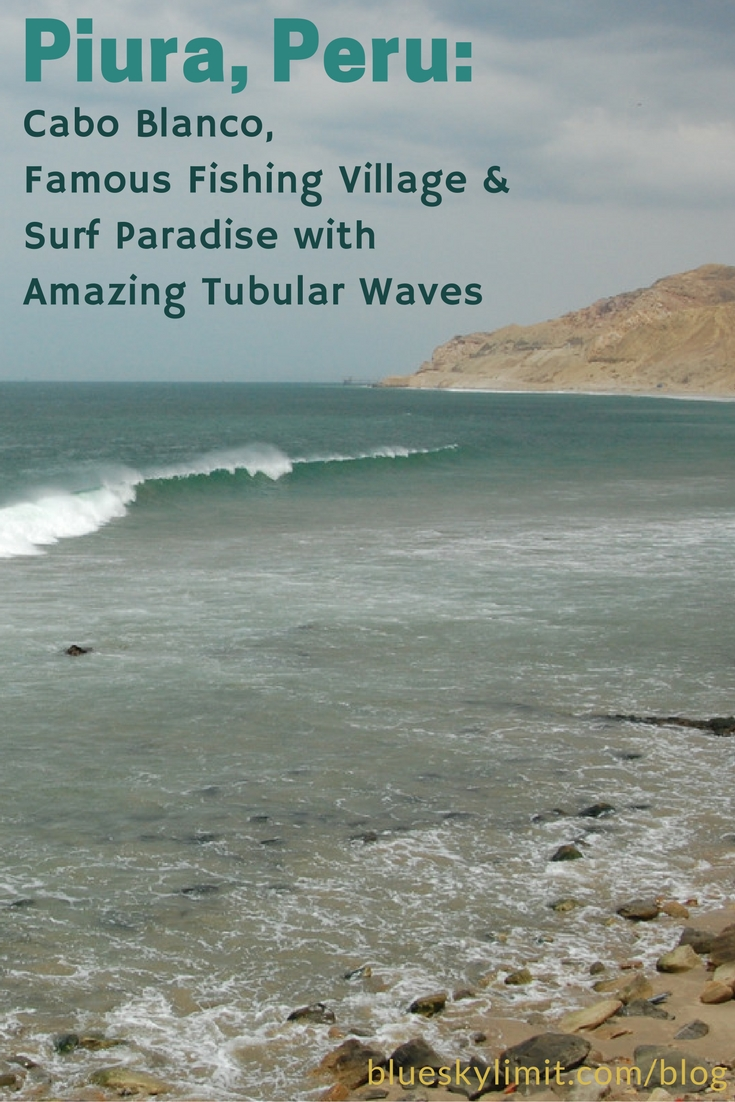 Piura, Peru- Cabo Blanco, a Famous Fishing Village & Surf Paradise with Amazing Tubular Waves