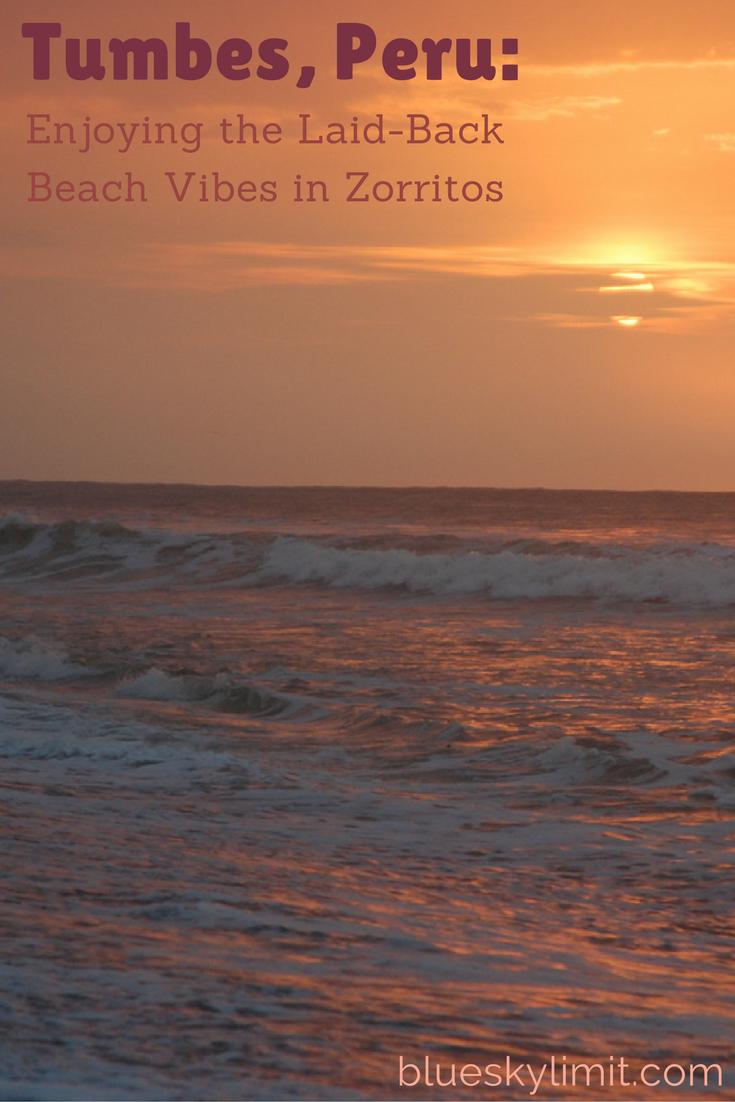 Tumbes, Peru: Enjoying the Laid-Back Beach Vibes in Zorritos