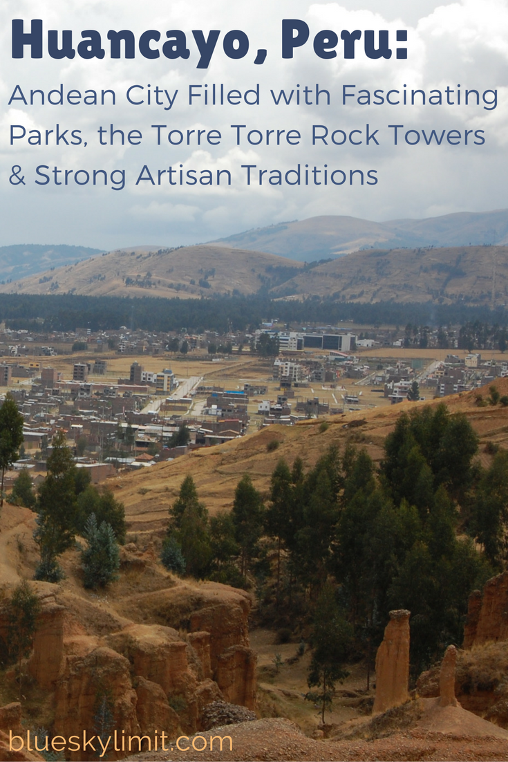 Huancayo, Peru: Andean City Filled with Fascinating Parks, the Torre Torre Rock Towers, and Strong Artisan Traditions